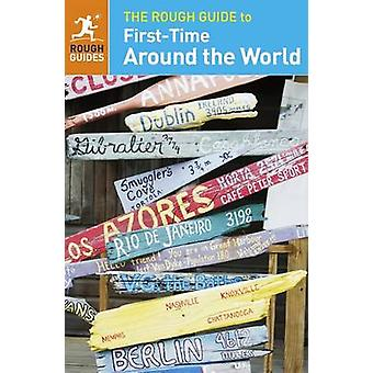 The Rough Guide to First-Time Around the World by Rough Guides - 9780