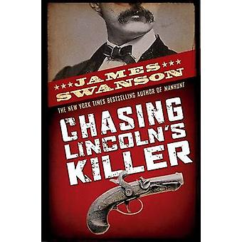 Chasing Lincoln's Killer by James L Swanson - 9780439903547 Book