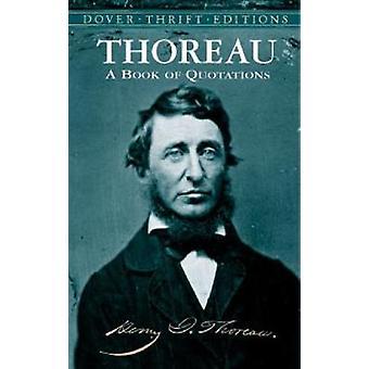 Thoreau - A Book of Quotations by Henry David Thoreau - Robert Blaisde