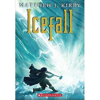 Icefall by Matthew J Kirby - 9780545274258 Book