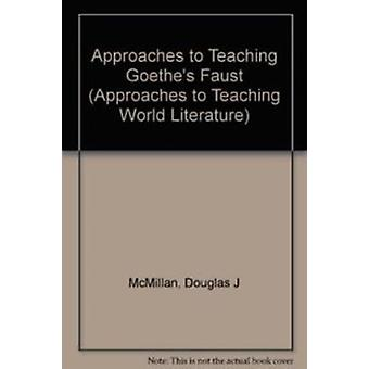 Approaches to Teaching Goethe's Faust by Douglas J McMillan - Cyrus H