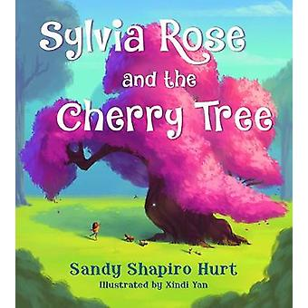 Sylvia Rose and the Cherry Tree by Sandy Shapiro-Hurt - 9780884485278