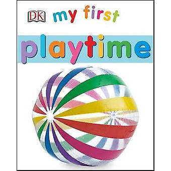 My First Playtime by DK - 9781465456779 Book