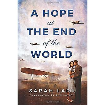 A Hope at the End of the World by Sarah Lark - D. W. Lovett - 9781503