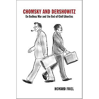 Chomsky and Dershowitz - On Endless War and the End of Civil Liberties