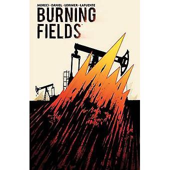Burning Fields by Michael Moreci - Tim Daniel - Colin Lorimer - 97816