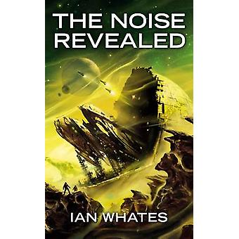 The Noise Revealed by Ian Whates - 9781907519536 Book