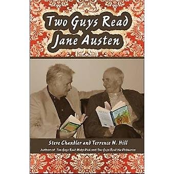 Two Guys Read Jane Austen by Steve Chandler - Terence N. Hill - 97819