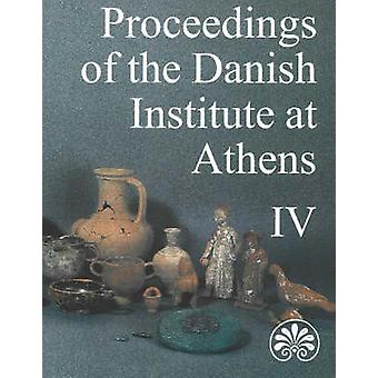 Proceedings of the Danish Institute at Athens - v. 4 by Jonas Eiring -