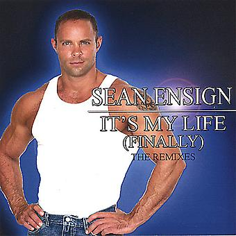 Sean Ensign - It's My Life (Finally) the Remixes [CD] USA import