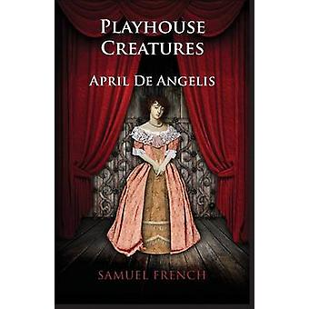 Playhouse Creatures by De Angelis & April
