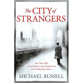 The City of Strangers (Stefan Gillespie 2) (Paperback) by Russell Michael