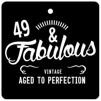 49 And Fabulous / BIRTHDAY Car Air Freshener