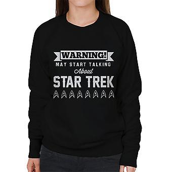 Warning May Start Talking About Star Trek Text Women's Sweatshirt