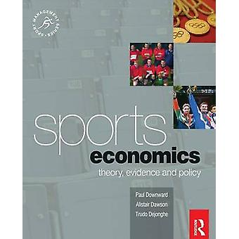 Sports Economics Theory Evidence and Policy by Downward & Paul