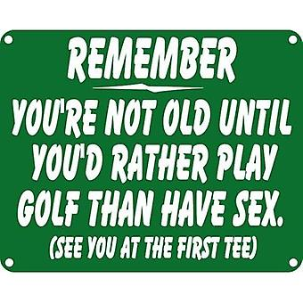 Remember You'Re Not Old Until.. (Golf) Aluminium Funny Wall Sign