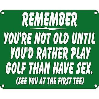 Denken Sie daran, du bist nicht alt bis... (Golf) Lustige Wandschild aus Aluminium