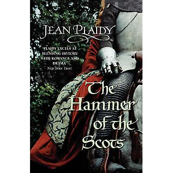 The Hammer of the Scots - (Plantagenet Saga) by Jean Plaidy - 97800995