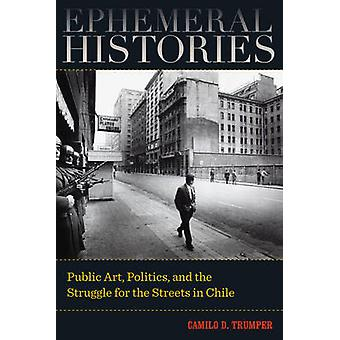 Ephemeral Histories - Public Art - Politics - and the Struggle for the