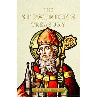 The St Patrick's Treasury - The legends - folklore - traditions and st