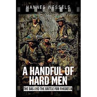 En handfull hårda män - SAS och slaget om Rhodesia av Hannes