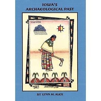 Iowa's Archaeological Past by Lynn M. Alex - 9780877456810 Book