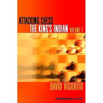 Attacking Chess - The King's Indian - v. 1 by David Vigorito - 97818574