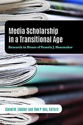 Media Scholarship in a Transitional Age - Research in Honor of Pamela