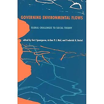Governing Environmental Flows: Global Challenges to Social Theory
