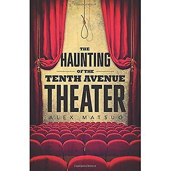 The Haunting of het tiende Avenue Theater