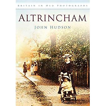 Altrincham (Britain in Old Photographs)