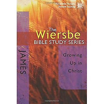 James: Growing Up in Christ (Wiersbe Bible Study)