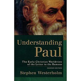 Understanding Paul: The Early Christian Worldview of the Letter to the Romans