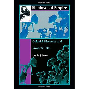 Shadows of Empire: Colonial Discourse and Javanese Tales