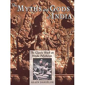 The Myths and Gods of India: The Classic Work of Hindu Polytheism (The Classic Work on Hindu Polytheism from the Princeton Bollingen Series)