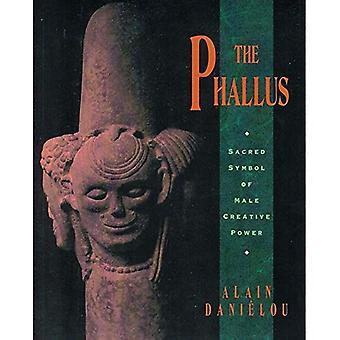 The Phallus: Sacred Symbol of the Male Creative Power
