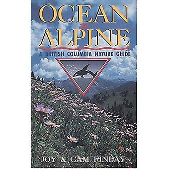Ocean to Alpine: A British Columbia Nature Guide