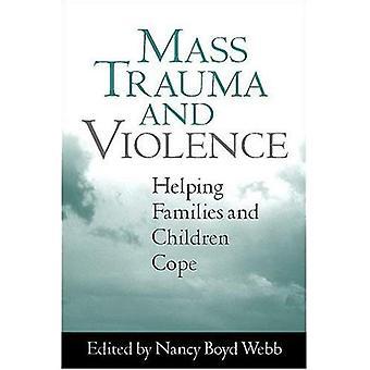 Traumatismes et violences de masse: aider les familles et enfants Cope (pratique du travail Social auprès des enfants et des familles)