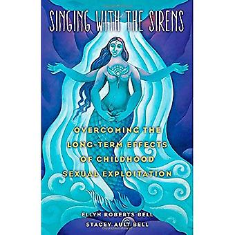 Singing with the Sirens: Overcoming the Long-Term Effects of Childhood Sexual Exploitation