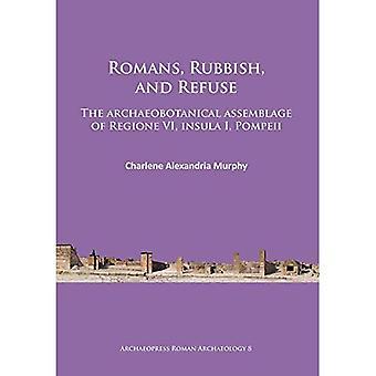 Romans, Rubbish, and Refuse: The Archaeobotanical Assemblage of Regione VI, Insula I, Pompeii (Archaeopress Roman...