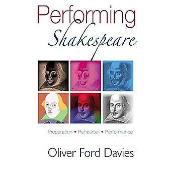 Leistungsstarke Shakespeare: Vorbereitung, Probe, Leistung