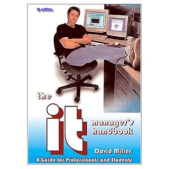 The IT Manager's Handbook: A Guide for IT Professionals and Students
