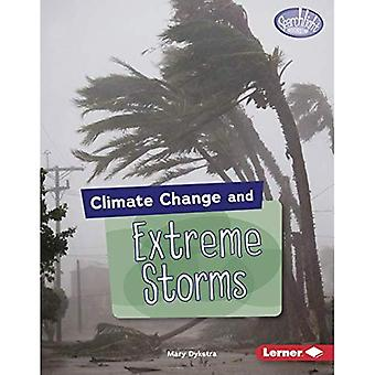 Climate Change and Extreme Storms (Searchlight Books (Tm) -- Climate Change)