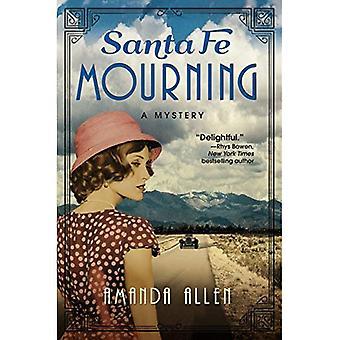Santa Fe Mourning: A Santa� Fe Revival Mystery