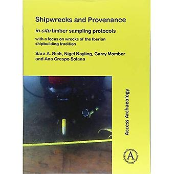 Shipwrecks and Provenance: In-Situ Timber Sampling Protocols with a Focus on Wrecks of the Iberian Shipbuilding Tradition