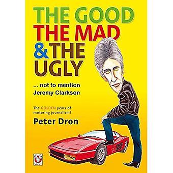 Godan, den galna och fule... för att inte nämna Jeremy Clarkson: de gyllene åren i bilismen journalistik?
