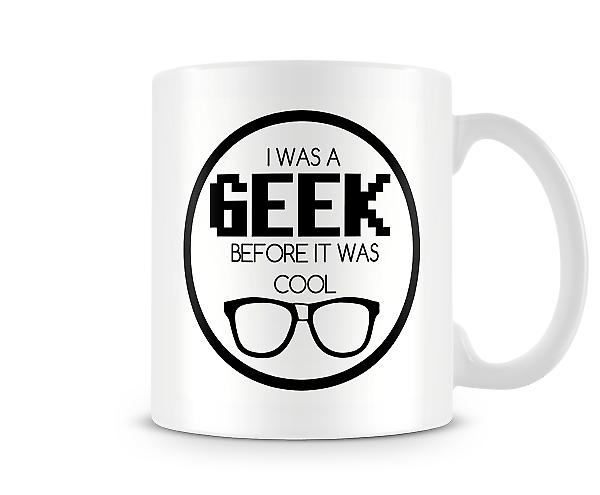 I Was A Geek Before It Was Cool Mug