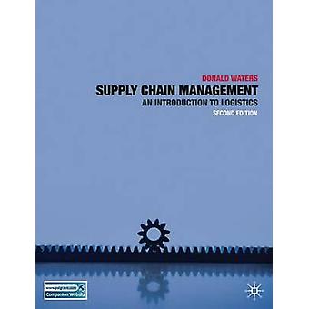 Supply Chain Management  An Introduction to Logistics by Waters & Donald