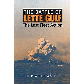 Battle of Leyte Gulf The Last Fleet Action by Willmott & H P