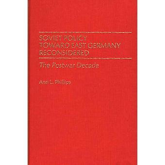 La politique soviétique envers l'Allemagne a réexaminé la décennie d'après-guerre par Phillips & L. Ann